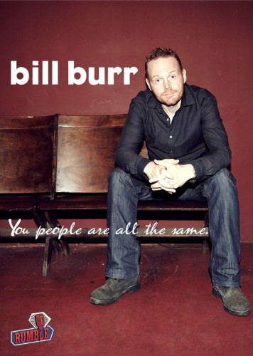 Bill Burr - You people are all the same