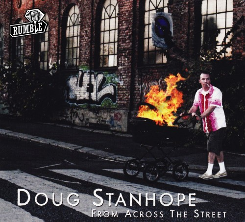 Doug Stanhope - From across the street