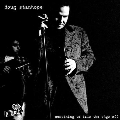 Doug Stanhope - Something To Take The Edge Off